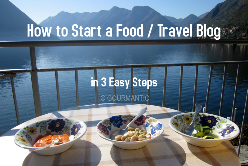 How to Start a Food/Travel Blog